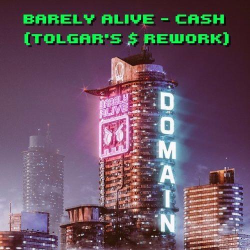 FREE DOWNLOAD - Barely Alive - CASH (Tolgar's $ Rework)
