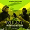 We Pray - Dre Island x Popcaan