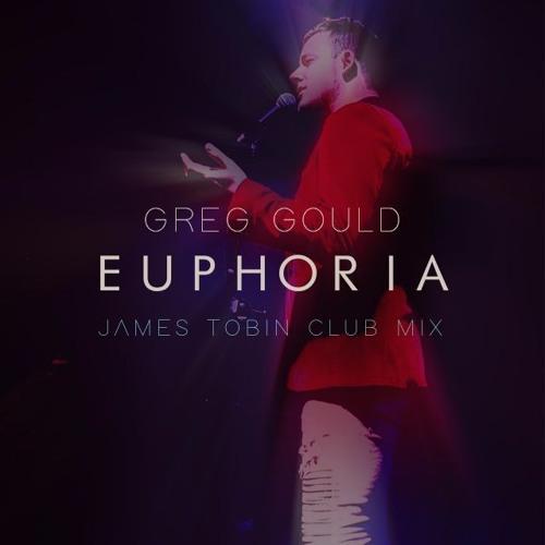 Euphoria (James Tobin Club Mix) - Greg Gould