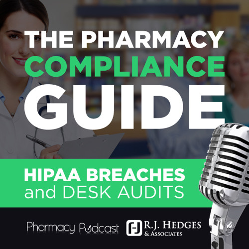 HIPAA Breaches & Desk Audits - Pharmacy Compliance Guide - Pharmacy Podcast Episode 399