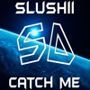 Slushii - Catch Me (Clip)