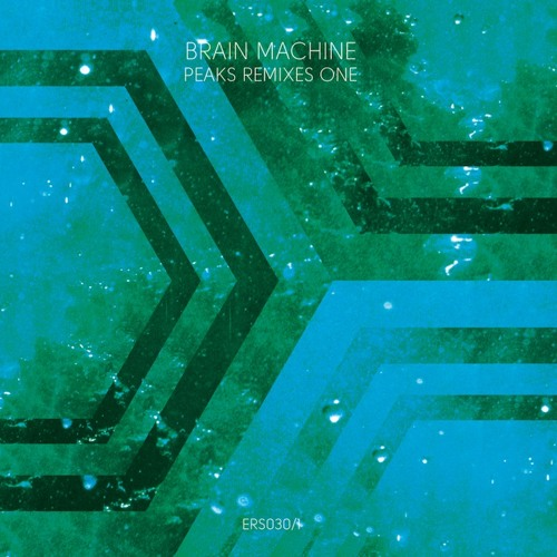 ERS030/1 - Brain Machine - Peaks Remixes One