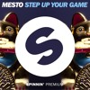 Mesto - Step Up Your Game [OUT NOW]