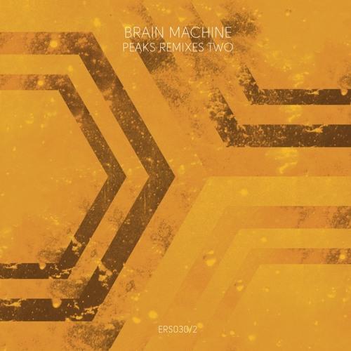 ERS030/2 - Brain Machine - Peaks Remixes Two