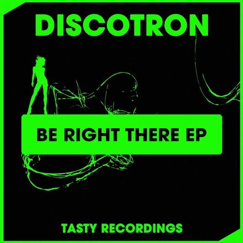 Discotron - Be Right There (Original Mix)