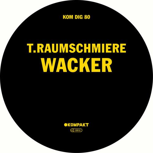 T.Raumschmiere - Wacker