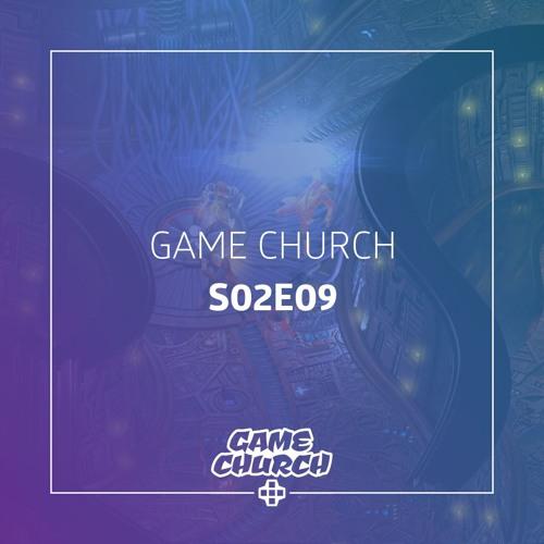 Game Church S02E09