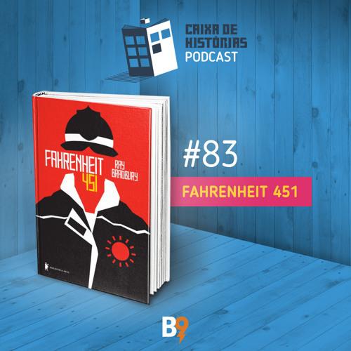 Caixa de Histórias 83 - Fahrenheit 451