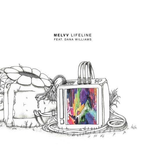 Melvv - Lifeline (Ft. Dana Williams)