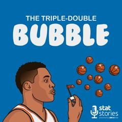 Stat Stories: Episode 18 - The Triple Double Bubble