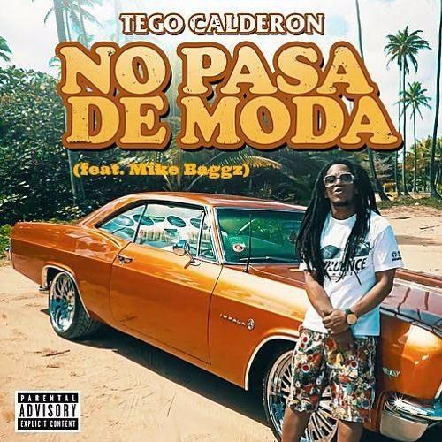 Tego Calderon No Pasa De Moda Remix Feat Mike Baggz By Mikebaggz