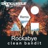 Clean Bandit - Rockabye Feat. Sean Paul & Anne Marie(INTENSELY Remix)