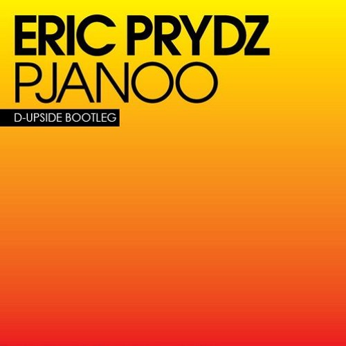 Eric Prydz - Pjanoo (D-Upside Bootleg) (Supported by SaberZ) [FREE DOWNLOAD]