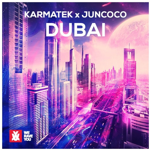 Karmatek, Juncoco - Dubai (Original Mix)