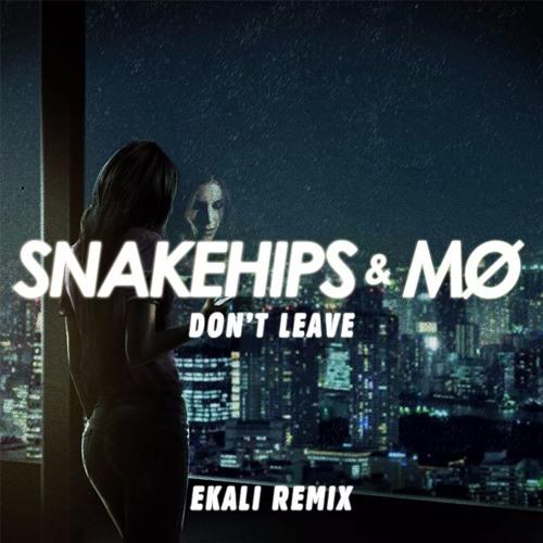 Snakehips & MØ - Don't Leave (Ekali Remix)