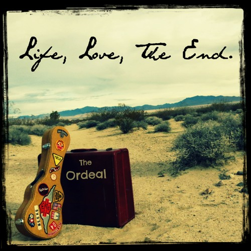 LIFE, LOVE, THE END by The Ordeal