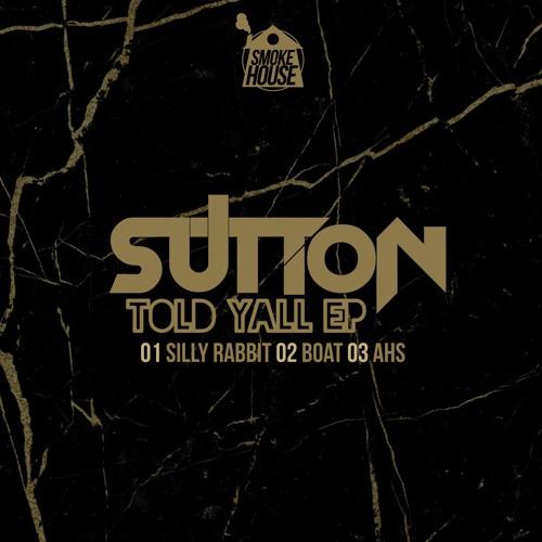 Sutton Told Y'all