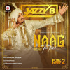 Naag The Third (Naag 3) | Jazzy B | Music: Sukshinder Shinda