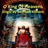 O King Of Heavens O King Of Universe: Christian Pop Rock Songs English [Pop Rock For Humanity]