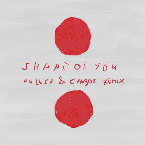 Baixar Ed Sheeran - Shape Of You (PULLER & CALGOS Remix)