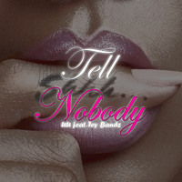 Tell Nobody feat. Tey Bandz (Prod. By LnD)