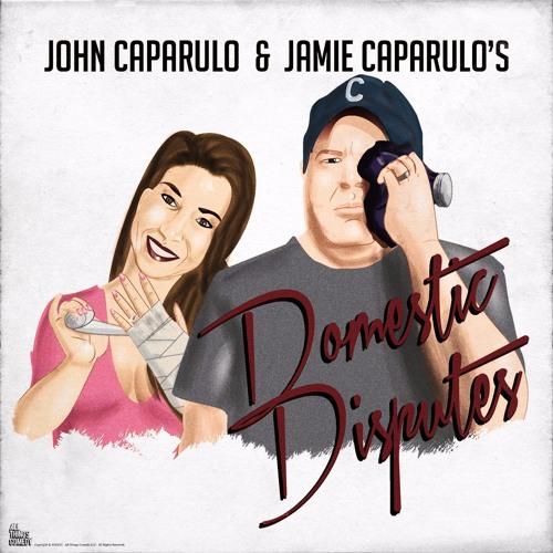 JOHN CAPARULO & JAMIE CAPARULO'S DOMESTIC DISPUTES #50 - BULLY SHIT