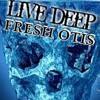 Fresh Otis - Live Deep (hybride confusion)