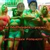 The OddDaughters Present: Spring Break Foreverrr II