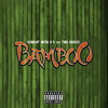 Bamboo (Feat. TMG Snoozi)