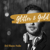 Glitter and Gold (vs) Turn Me Up Some. (DJ Hans Mashup).