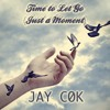 Time To Let Go (Just A Moment) [Free Download]
