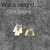 Opa Donny - Wait A Second (Mixed By SRStudios)