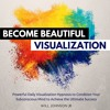 Become Beautiful Visualization Hypnosis (SPECIAL EDITION by Audible.com)