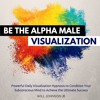 ✔ Be The Alpha Male Visualization Hypnosis (SPECIAL EDITION by Audible.com)