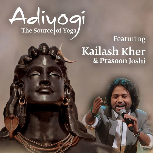 Adiyogi Song ft  Kailash Kher &