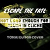 Not Good Enough for Truth in Cliche (YONA! guitar cover)