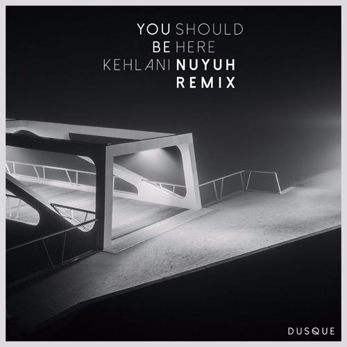 Kehlani - You Should Be Here (IZEY Remix)