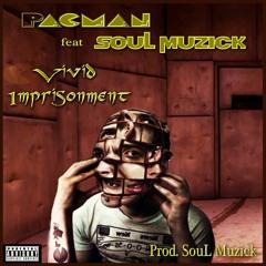 PACMAN*ft - SouL Muzick - Vivid Imprisonment (Prod. SouL Muzick)