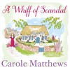 A Whiff of Scandal by Carole Matthews, read by Annie Aldington (Audiobook extract)