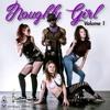 Naughty Girl Vol. 1