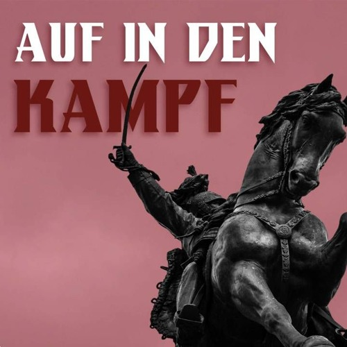 Auf in den Kampf | Run to the Battle