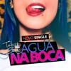 Tati Zaqui - Agua Na Boca ♪ (Áudio Oficial)