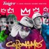 CORONAMOS REMIX - El Tiger ❌ J Balvin ❌ Cosculluela ❌ Bad Bunny ❌ Bryant Myers