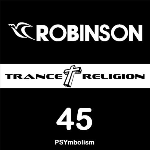 Robinson - Trance Religion 45 - 27.02.17 - PSYmbolism