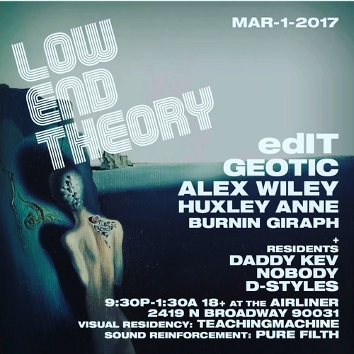 edIT @ Low End Theory 03/1/17 - Los Angeles, CA