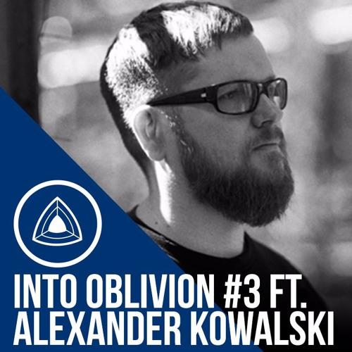 Into Oblivion Podcast #3 - Alexander Kowalski