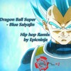 Dragon Ball Super- Blue Saiyajin Hip hop Remix by Epicninja