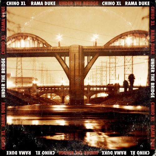 """Chino Xl And Rama Duke - """"Under The Bridge"""""""
