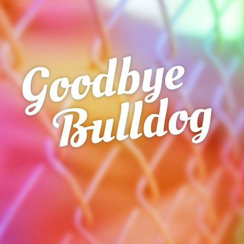 Goodbye Bulldog