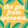 Video The Girl From Ipanema - Astrud Gilberto (Cover) download in MP3, 3GP, MP4, WEBM, AVI, FLV January 2017